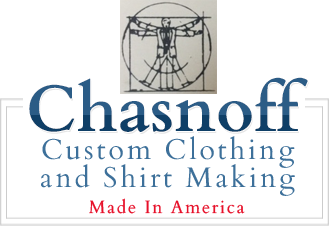 Chasnoff Custom Clothing and Shirt Making
